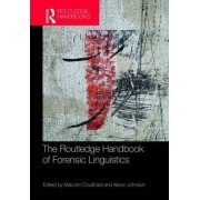 The Routledge Handbook of Forensic Linguistics by Malcolm Coulthard