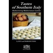 Tastes of Southern Italy by Rita E Mariano Pane