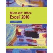 Microsoft Office Excel 2010 Illustrated Brief by Elizabeth Eisner Reding