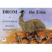 Drom the Emu by Pauline Reilly