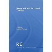 Hayek, Mill and the Liberal Tradition (Open Access) by Andrew Farrant