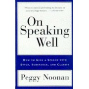On Speaking Well by Peggy Noonan