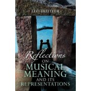 Reflections on Musical Meaning and its Representations by Leo Treitler