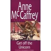 Get Off The Unicorn by Anne McCaffrey