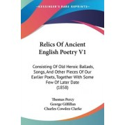 Relics Of Ancient English Poetry V1 by Thomas Percy