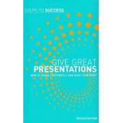 Give Great Presentations by A & C Black Publishers Ltd