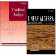 Linear Algebra and Its Applications: AND Functional Analysis by Peter D. Lax