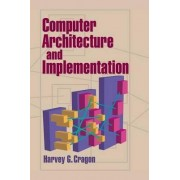 Computer Architecture and Implementation by Harvey G. Cragon