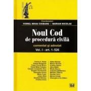 Noul Cod de procedura civila comentat si adnotat vol.1 Art. 1-523 - Viorel Mihai Ciobanu