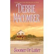 Sooner or Later by Debbie Macomber