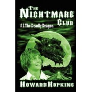 The Nightmare Club #2: The Deadly Dragon by Howard Hopkins