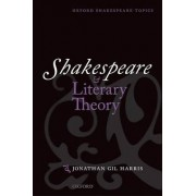 Shakespeare and Literary Theory by Mr. Jonathan Gil Harris