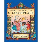 More Tales from Shakespeare by Marcia Williams