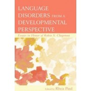 Language Disorders from a Developmental Perspective by Rhea Paul