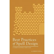 Best Practices of Spell Design by Jeremy Kubica