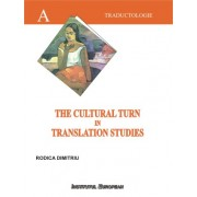 The Cultural Turn in Translation Studies ( Orientari culturale in traductologie , editie in limba engleza)