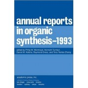 Annual Reports in Organic Synthesis 1993: Volume 1993 by Philip M. Weintraub