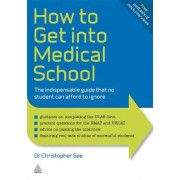 How to Get Into Medical School by Christopher See