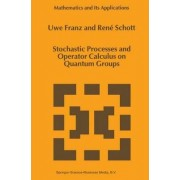 Stochastic Processes and Operator Calculus on Quantum Groups by Uwe Franz