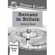 KS2 Discover & Learn: History - Romans in Britain Activity Book, Year 3 & 4 by CGP Books