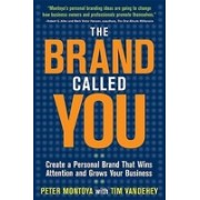 The Brand Called You: Create a Personal Brand That Wins Attention and Grows Your Business