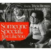 Someone Special, Just Like You by Oritz Brown