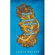 Straniile si minunatele amaraciuni ale Avei Lavander - Leslye Walton