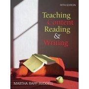 Teaching Content Reading and Writing by Martha Rapp Ruddell