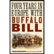Four Years in Europe with Buffalo Bill by Charles Eldridge Griffin