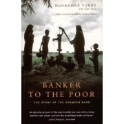 Banker to the Poor by Mohammad Yunus