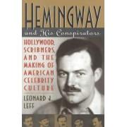 Hemingway and His Conspirators by Leonard J. Leff
