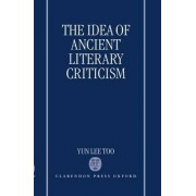 The Idea of Ancient Literary Criticism by Assistant Professor Yun Lee Too