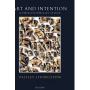 Art and Intention by Paisley Livingston
