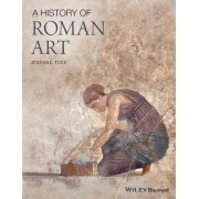 A History of Roman Art by Steven L. Tuck
