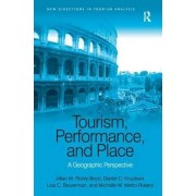 Tourism, Performance and Place by Jillian M. Rickly-boyd