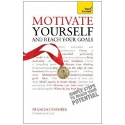 Motivate Yourself and Reach Your Goals: Teach Yourself by Frances Coombes