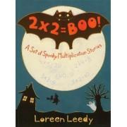 2 X 2 = Boo! by Loreen Leedy