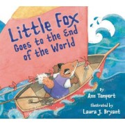 Little Fox Goes to the End of the World by Ralph Lister