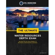 The Ultimate Water Resources Depth Exam