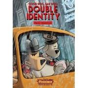 Good Dog Bad Dog: Double Identity by Dave Shelton
