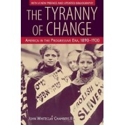 The Tyranny of Change by John Whiteclay Chambers