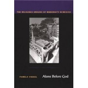 Alone Before God by Pamela Voekel