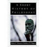 A Short History of Philosophy by Professor Robert C. Solomon