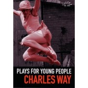 Plays for Young People: Red, Red Shoes, Eye of the Storm, Playing from the Heart by Charles Way
