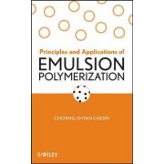Principles and Applications of Emulsion Polymerization by Chorng-Shyan Chern