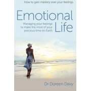 Emotional Life - Managing Your Feelings to Make the Most of Your Precious Time on Earth by Doreen Davy