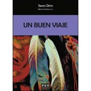 Un buen viaje by Simon J. Ortiz
