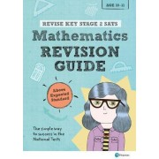 REVISE Key Stage 2 SATs Mathematics Revision Guide - Above Expected Standard by Hilary Koll