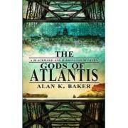 The Gods of Atlantis by Alan K. Baker