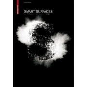 Smart Surfaces - and Their Application in Architecture and Design by Thorsten Klooster